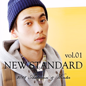 NEW STANDARD -Vol.1- 2016 autumn and winter
