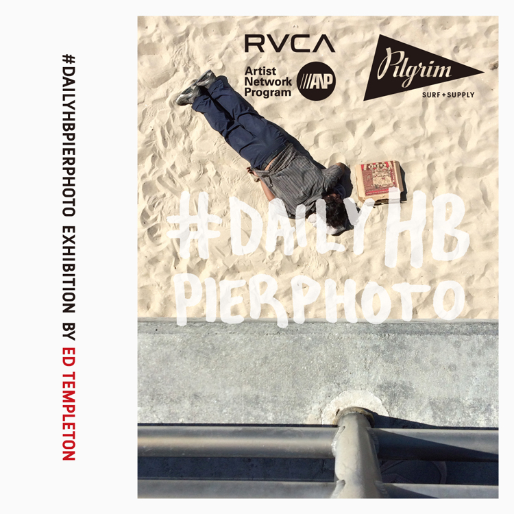 """#DailyHBPierPhoto"" Exhibition by Ed Templeton"