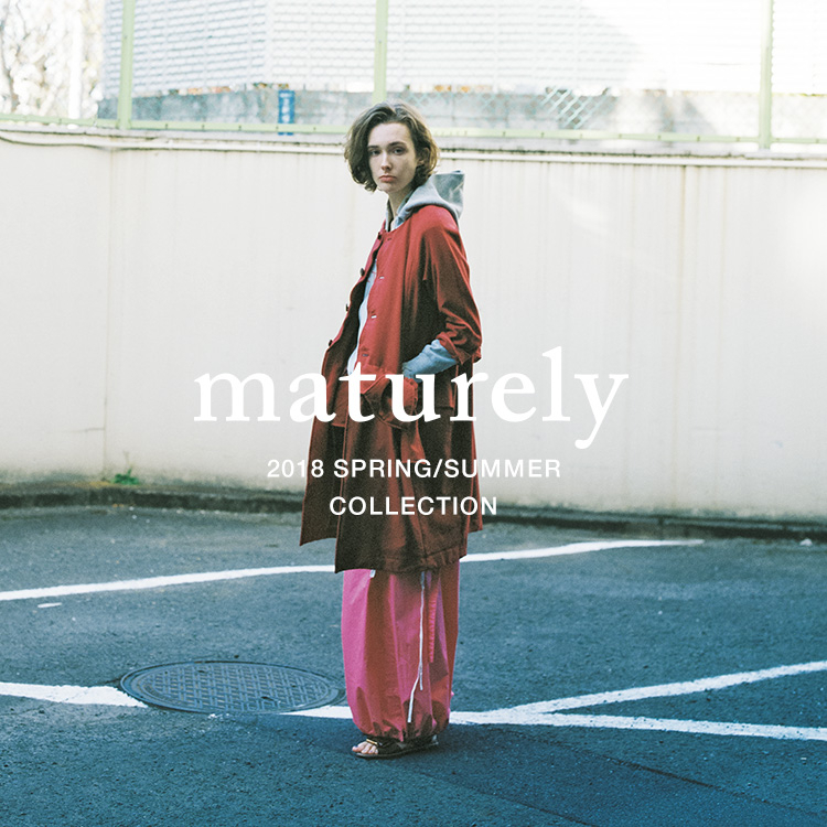 <maturely> 2018 Spring / Summer Collection