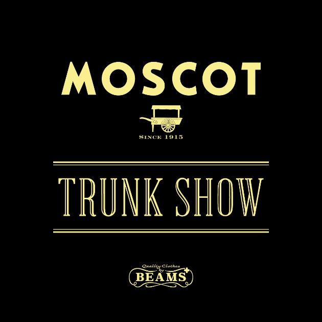 MOSCOT TRUNK SHOW @ ビームス プラス 有楽町!
