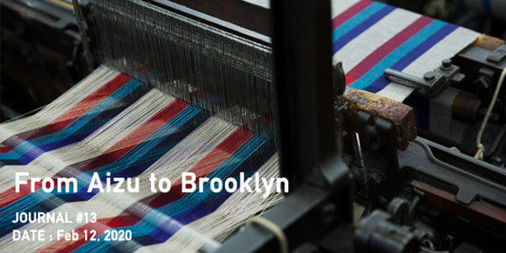 JOURNAL #13 - 会津からブルックリンへ - From Aizu to Brooklyn | Pilgrim Surf+Supply
