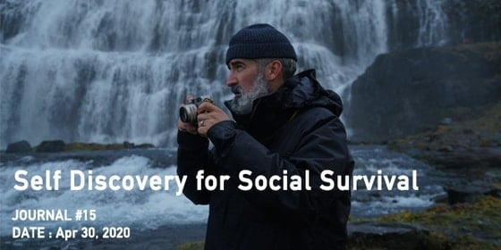 JOURNAL #15 - 冒険に身を委ねておのれを知る - Self Discovery for Social Survival | Pilgrim Surf+Supply