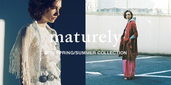 maturely | 2018 SPRING/SUMMER COLLECTION