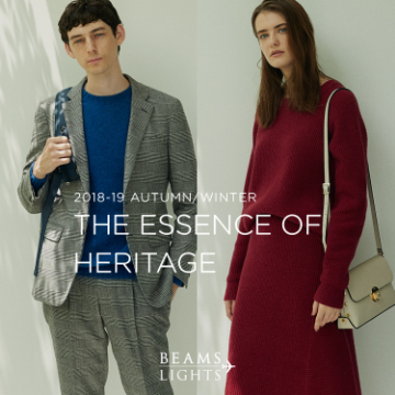 THE ESSENCE OF HERITAGE | BEAMS LIGHTS 2018-19 AUTUMN/WINTER