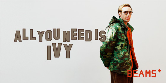 ALL YOU NEED IS IVY | BEAMS PLUS 2019-20 AUTUMN / WINTER ORIGINAL COLLECTION