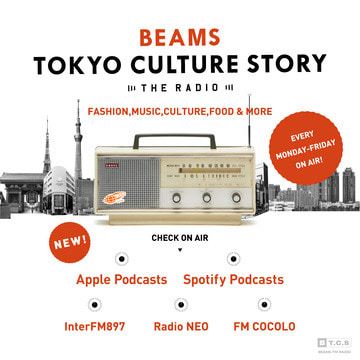 「BEAMS TOKYO CULTURE STORY」がAppleとSpotifyのPodcastで配信スタート!